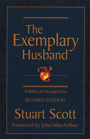The Exemplary Husband by Scott, Stuart (9781885904317) Reformers Bookshop