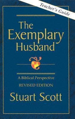 The Exemplary Husband Leader's Guide by Scott, Stuart (9781885904331) Reformers Bookshop