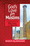 God's Love for Muslims: Communicating Bible Grace and New Life