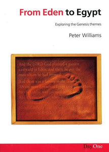 9781903087077-From Eden to Egypt: Exploring the Genesis Theme-Williams, Peter