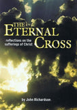 9781904889014-Eternal Cross, The: Reflections on the sufferings of Christ-Richardson, John