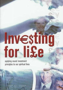 9781904889052-Investing for Life: Applying sound investment principles to our spiritual lives-Stone, Ben