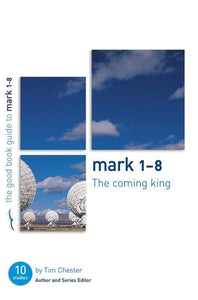9781904889281-GBG Mark 1-8: The Coming King-Chester, Tim