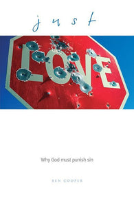 9781904889540-Just Love: Why God Must Punish Sin-Cooper, Ben