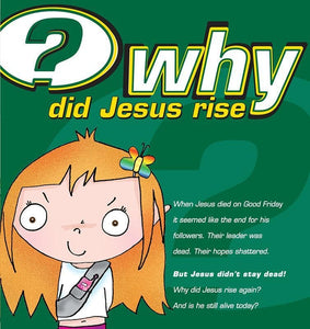 9781904889762-Why did Jesus Rise (7-14 years)-Mitchell, Alison