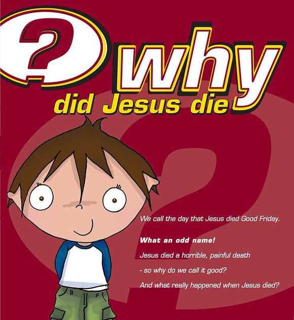 9781904889779-Why did Jesus Die (7-14 years)-Mitchell, Alison