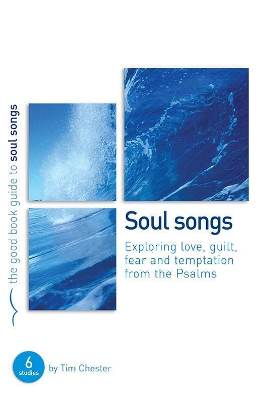 9781904889960-GBG Psalms: Soul Songs: Exploring love, temptation, guilt and fear from the Psalms-Chester, Tim