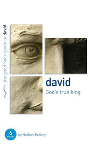9781904889984-GBG David: God's True King-Buttery, Nathan