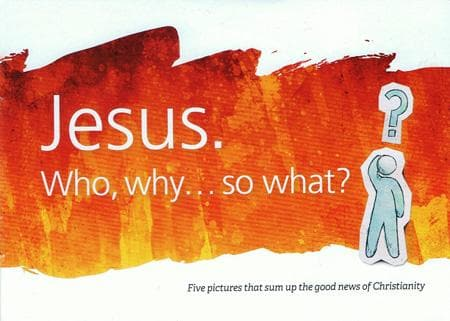 9781905564262-Jesus. Who, Why... So What: Five pictures that sum up the Christian message-Laferton, Carl