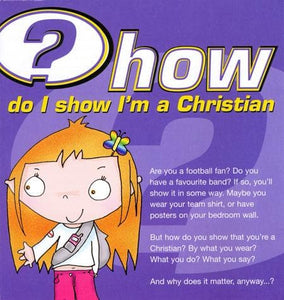 9781905564408-How Do I Show I'm a Christian-Mitchell, Alison