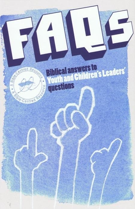 9781905564453-FAQs: Biblical Answers to Youth and Children's Leaders' questions-Mitchell, Alison