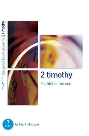 9781905564569-GBG 2 Timothy: Faithful to the End-Mulryne, Mark