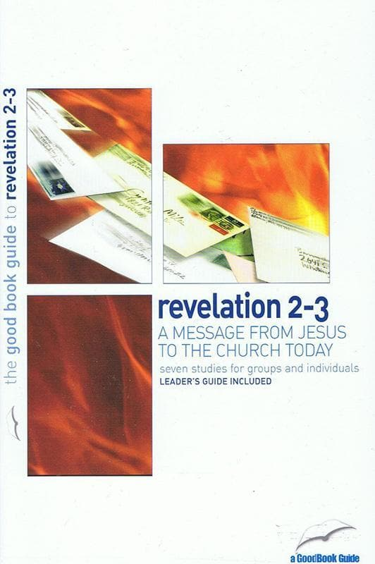 9781905564682-GBG Revelation 2-3: A message from Jesus to the church today-Chester, Tim