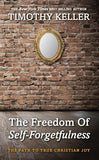 9781906173418-Freedom of Self-Forgetfulness, The-Keller, Timothy J.
