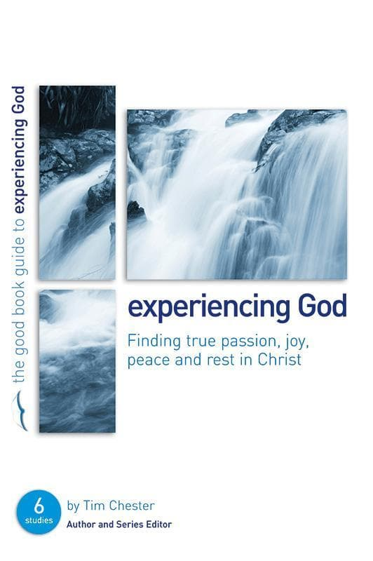 9781906334437-GBG Experiencing God: Finding true passion, peace, joy, and rest in Christ-Chester, Tim
