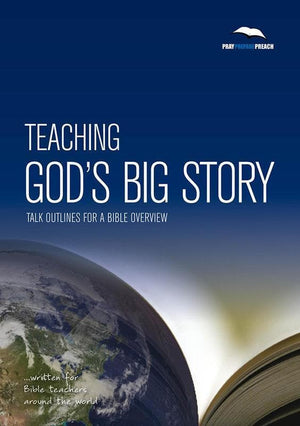 9781906334574-PPP Teaching God's Big Story: Talk outlines for a Bible overview-Crowter, Phil
