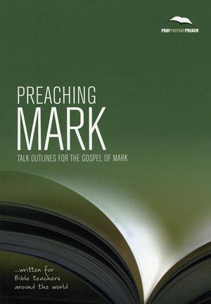 9781906334635-PPP Preaching Mark: Talk outlines for the Gospel of Mark-Crowter, Phil
