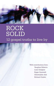 9781906334680-Rock Solid 12: Gospel Truths to Live by-Thornborough, Tim