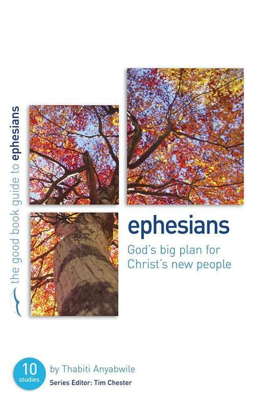9781907377099-GBG Ephesians: God's Big Plan for Christ's New People-Anyabwile, Thabiti