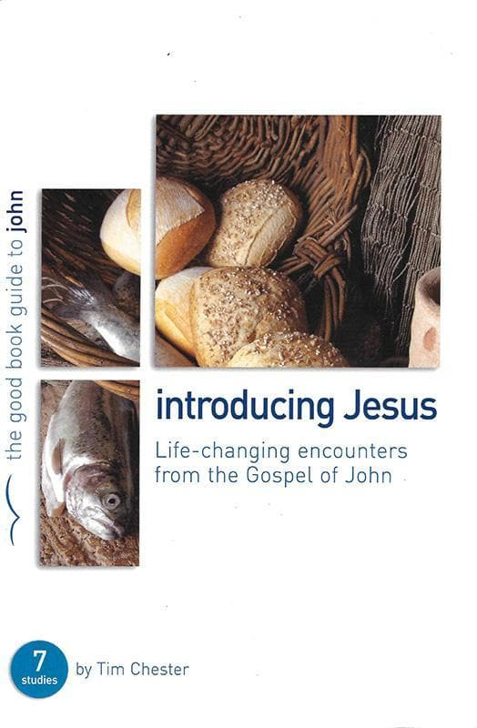 9781907377129-GBG John: Introducing Jesus: Life-changing encounters from John's Gospel-Chester, Tim