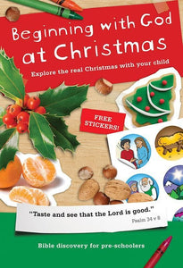 9781907377242-Beginning with God at Christmas: Explore the real Christmas with your child-Mitchell, Alison
