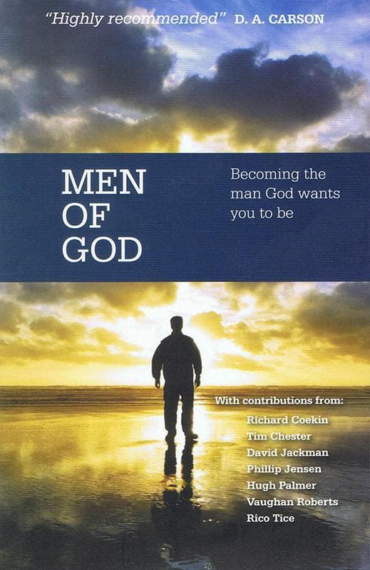 9781907377747-Men of God: Becoming the man God wants you to be-Archer, Trevor; Thornborough, Tim (Editors)