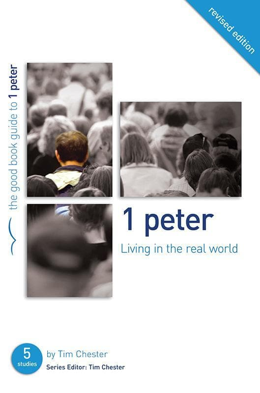 9781907377853-GBG 1 Peter: Living in the Real World-Chester, Tim
