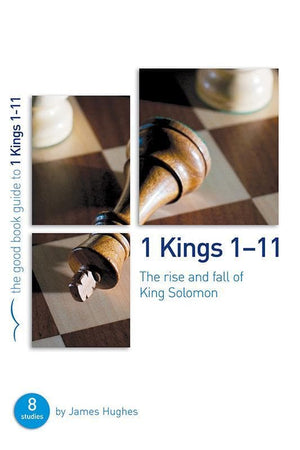 9781907377976-GBG 1 Kings 1-11: The rise and fall of King Solomon-Hughes, James