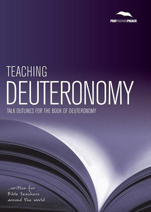 9781908317322-PPP Teaching Deuteronomy: Talk outlines for the book of Deuteronomy-Barker, Paul