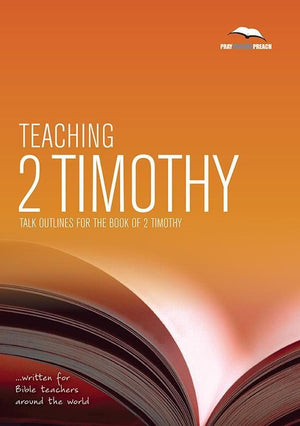 9781908317599-PPP Teaching 2 Timothy: Talk outlines for the book of 2 Timothy-Sprouse, David