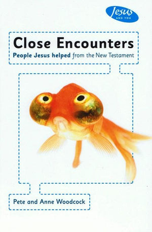 9781908317704-Close Encounters Handbook: People Jesus helped from the New Testament-Woodcock, Pete; Anne