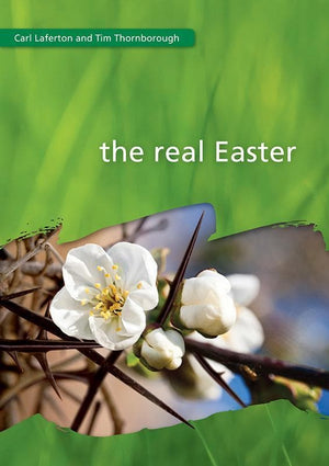 9781908317896-Real Easter, The-Laferton, Carl; Thornborough, Tim