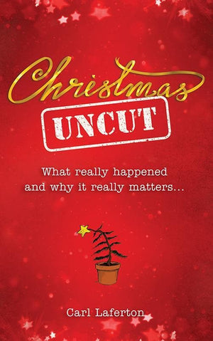 9781908762177-Christmas Uncut: What Really Happened and Why It Really Matters-Laferton, Carl