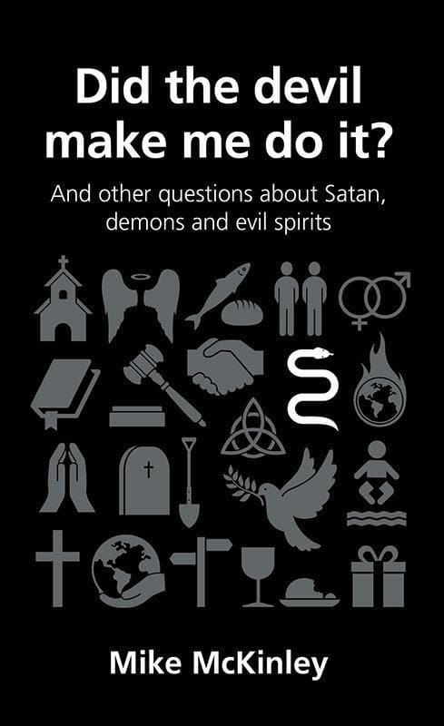 9781908762306-QCA Did the Devil Make Me Do It: and other questions about Satan, evil spirits and demons-McKinley, Mike