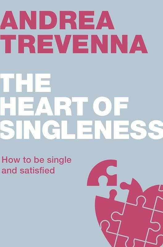 9781908762856-LD Heart of Singleness, The: How to be single and satisfied-Trevenna,;rea