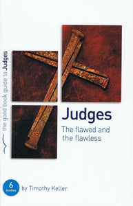 9781908762887-GBG Judges: The flawed and the flawless-Keller, Timothy J.