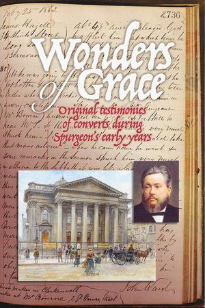 9781908919748-Wonders of Grace: Original Testimonies of Converts During Spurgeon's Early Years-Wyncoll, Hannah (Editor)
