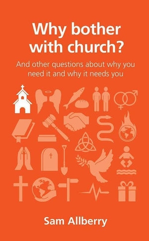 9781909559141-QCA Why Bother With Church: And other questions about why you need it and why it needs you-Allberry, Sam