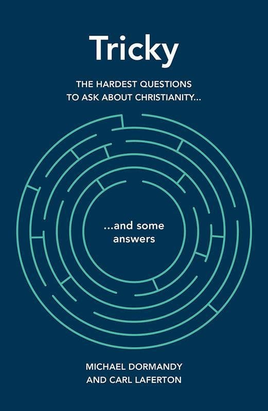 9781909559172-Tricky: The hardest questions to ask about Christianity (and some answers)-Dormandy, Michael & Laferton, Carl