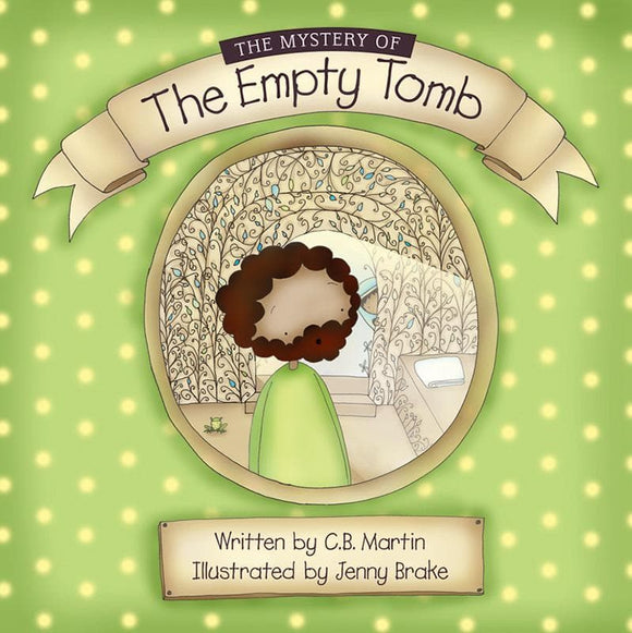 9781909611016-Mystery of the Empty Tomb, The: Jesus-Martin, C.B.