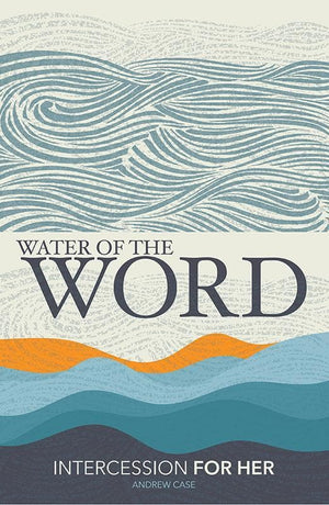 9781909611580-Water of the Word-Case, Andrew