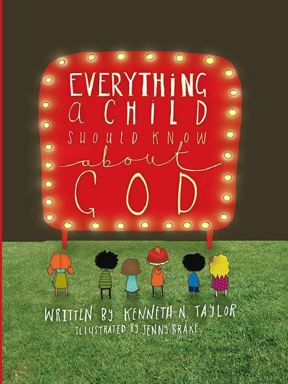 9781909611627-Everything A Child Should Know About God-Taylor, Kenneth N.