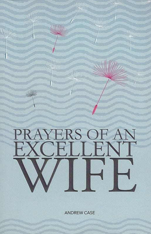 9781909611818-Prayers of An Excellent Wife-Case, Andrew