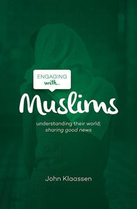 9781909919112-Engaging with Muslims-Klaassen, John