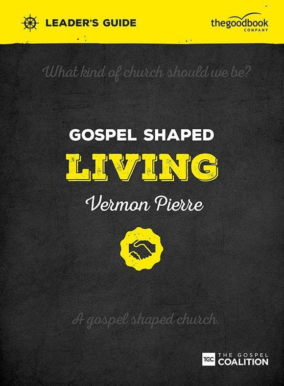 9781909919266-Gospel Shaped Living Leader's Guide-Pierre, Vermon