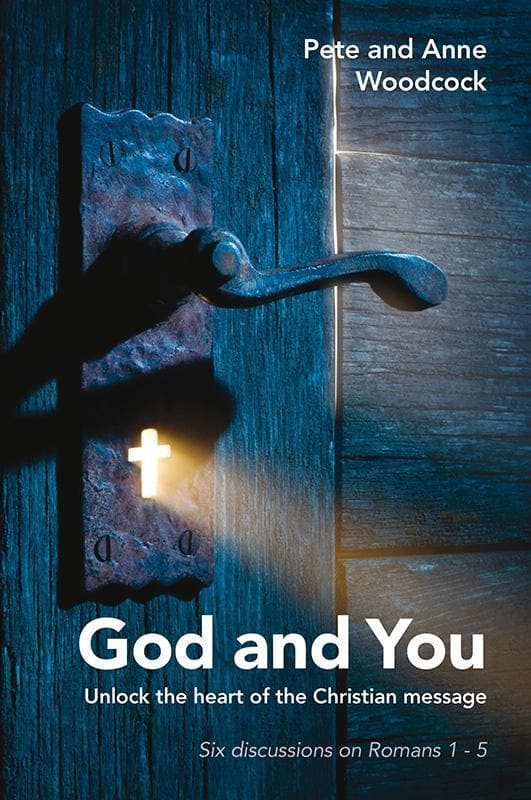 9781909919303-God and You: Unlock the heart of the Christian message: Six discussions in Romans 1 – 5-Woodcock, Pete; Anne
