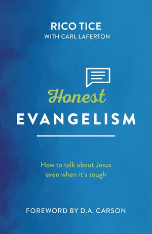 Honest Evangelism: How to talk about Jesus even when it's tough by Tice, Rico (9781909919396) Reformers Bookshop
