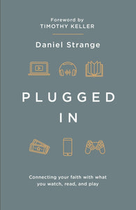 Plugged In: Connecting your faith with what you watch, read, and play