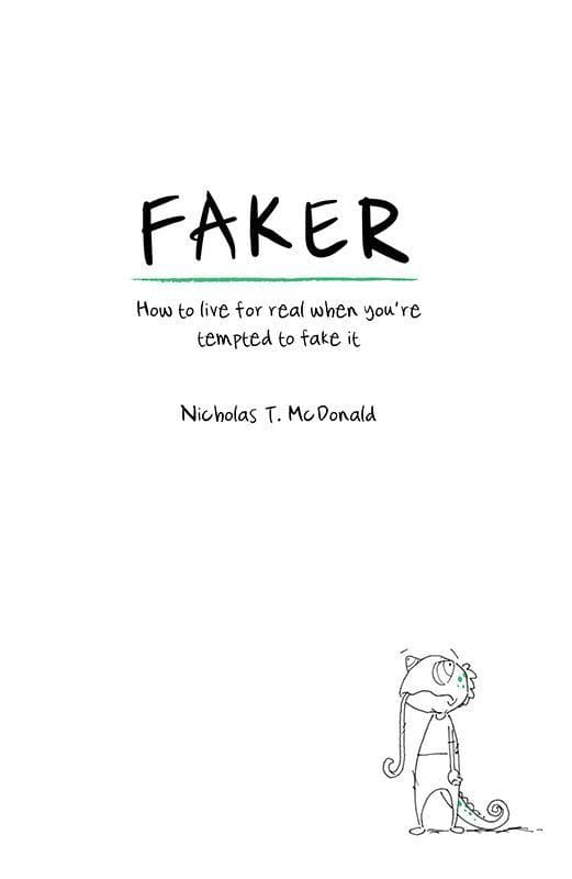 9781909919433-Faker: How to live for real when you're tempted to fake it-McDonald, Nicholas T.