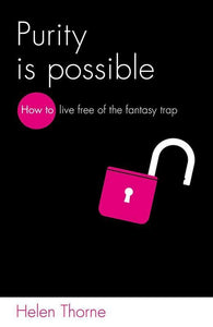 9781909919846-LD Purity is Possible: How to live free of the fantasy trap-Thorne, Helen